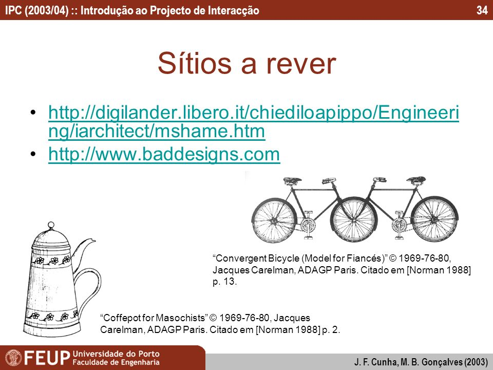 Sítios a rever http://digilander.libero.it/chiediloapippo/Engineering/iarchitect/mshame.htm. http://www.baddesigns.com.