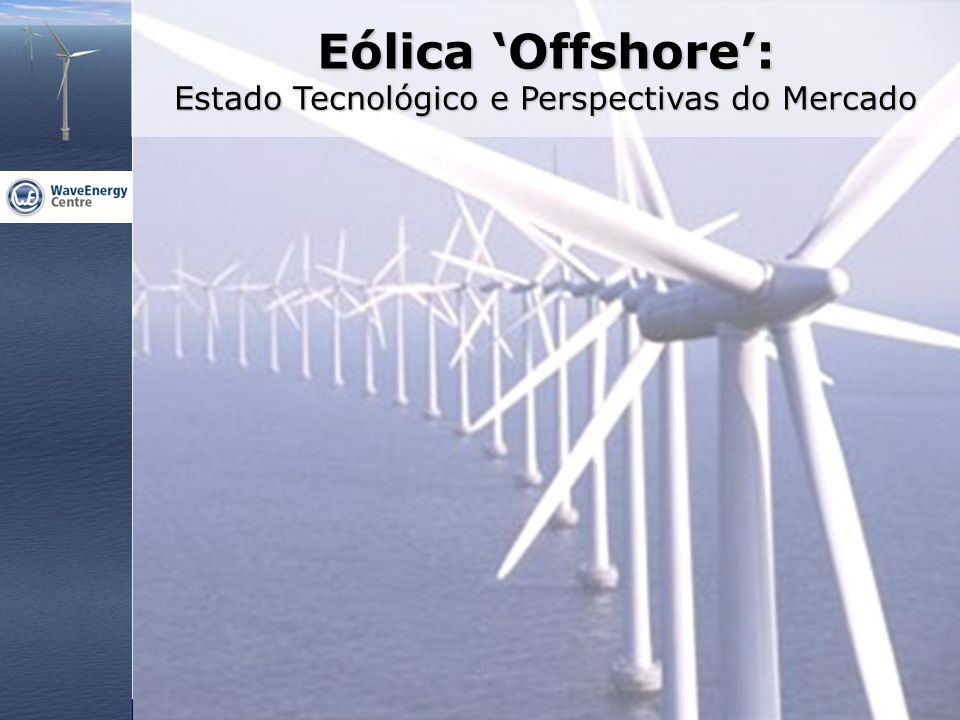 Eólica 'Offshore': Estado Tecnológico e Perspectivas do Mercado