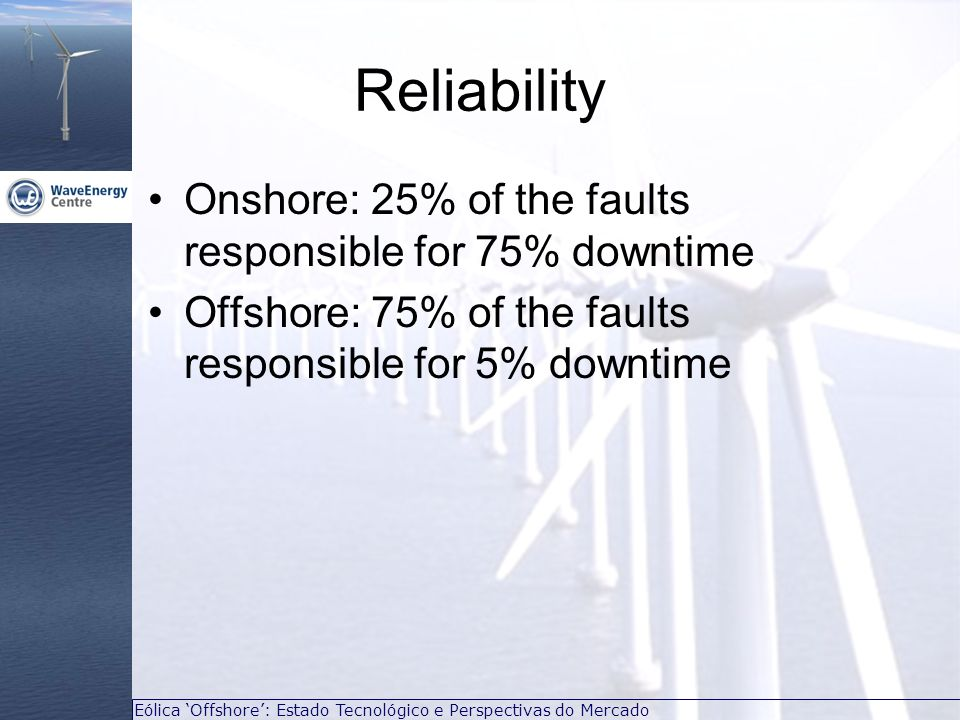 Reliability Onshore: 25% of the faults responsible for 75% downtime