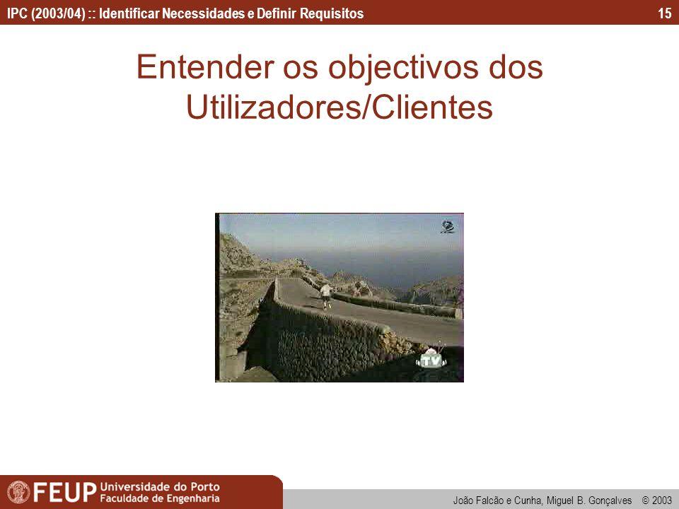Entender os objectivos dos Utilizadores/Clientes