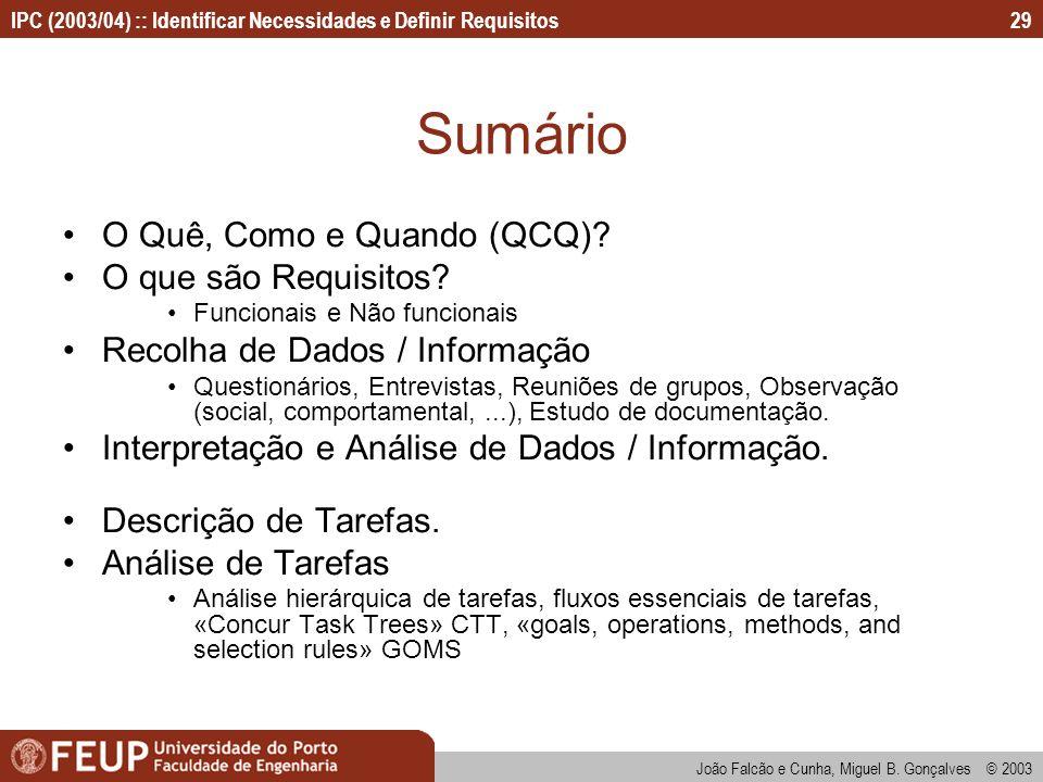 Sumário O Quê, Como e Quando (QCQ) O que são Requisitos