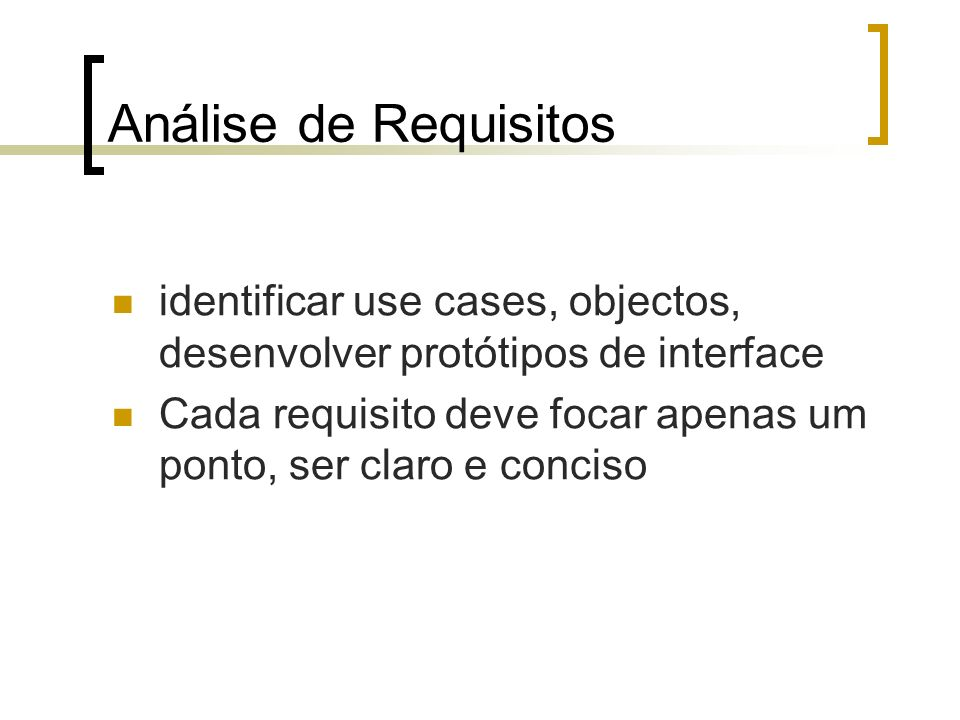 Análise de Requisitos identificar use cases, objectos, desenvolver protótipos de interface.