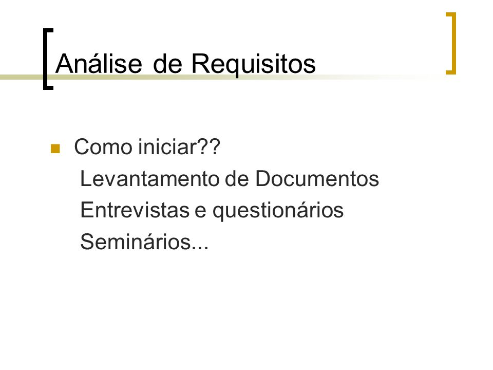 Análise de Requisitos Como iniciar Levantamento de Documentos