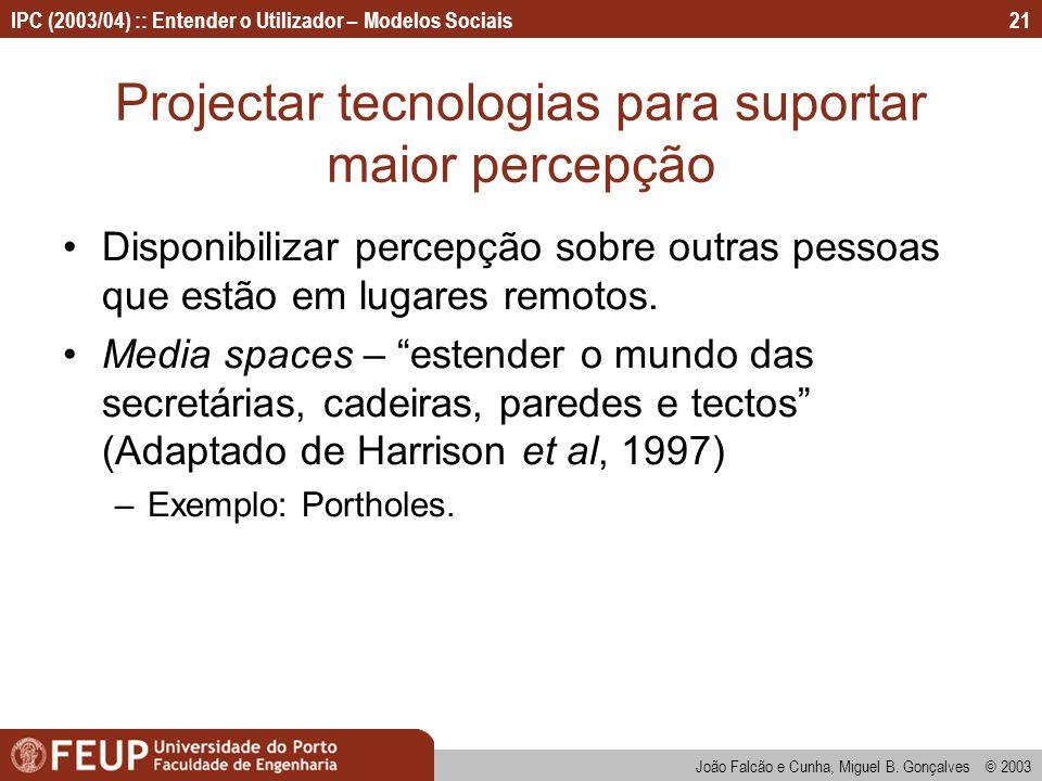 Projectar tecnologias para suportar maior percepção