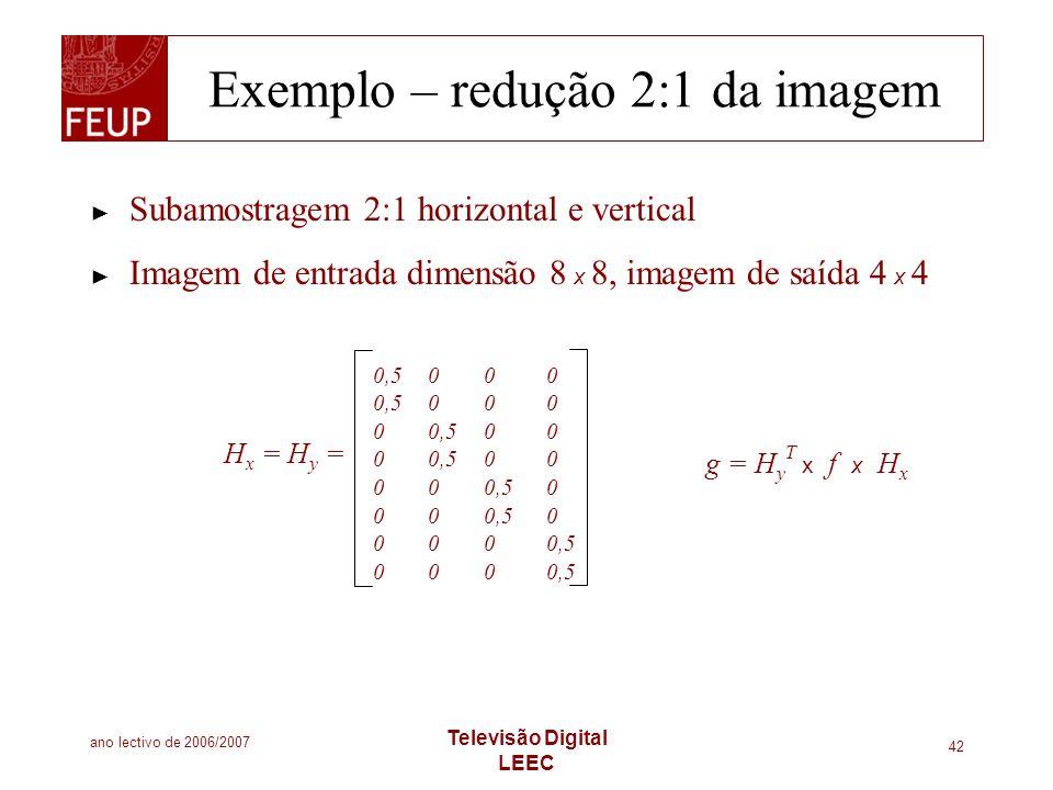 Exemplo – redução 2:1 da imagem