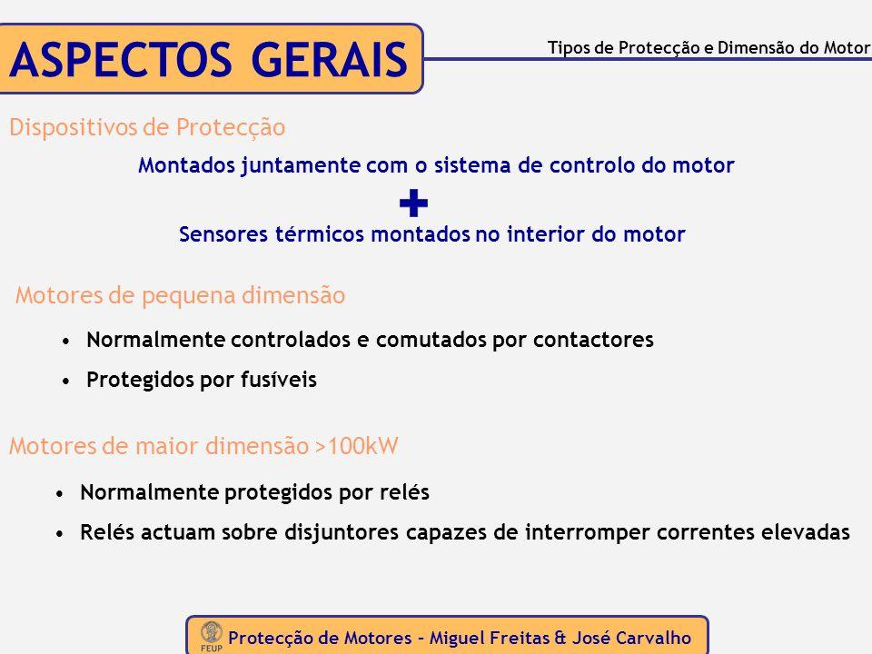 ASPECTOS GERAIS Dispositivos de Protecção Motores de pequena dimensão
