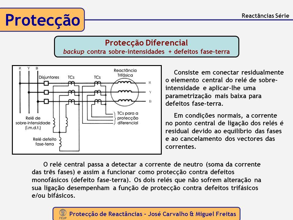 Protecção Reactâncias Série. Protecção Diferencial backup contra sobre-intensidades + defeitos fase-terra.