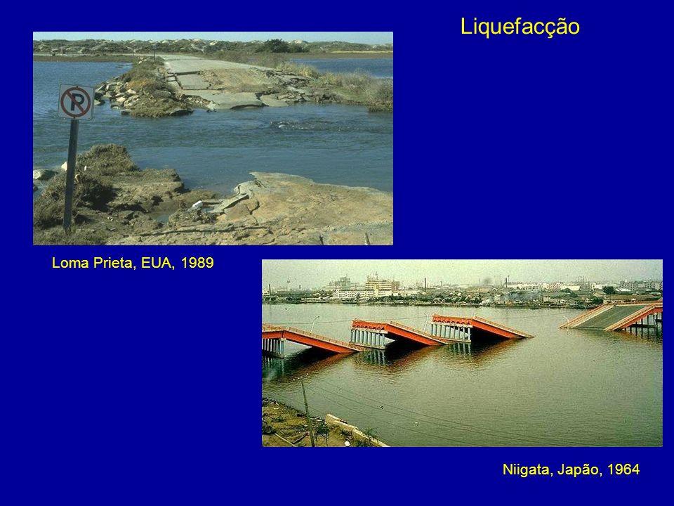 Liquefacção Loma Prieta, EUA, 1989 Niigata, Japão, 1964
