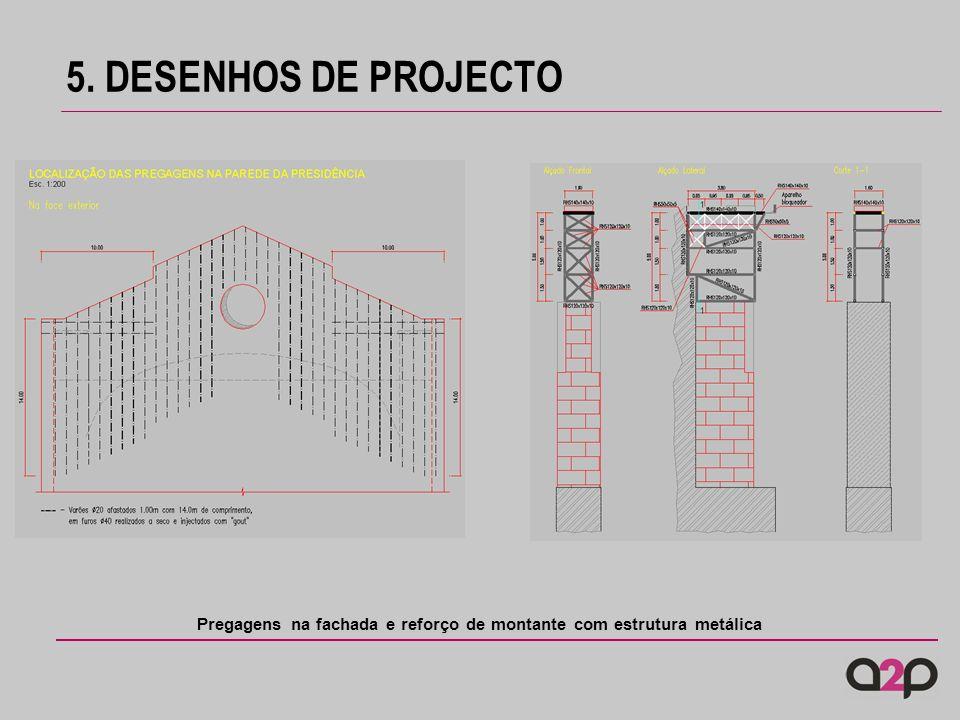 Pregagens na fachada e reforço de montante com estrutura metálica