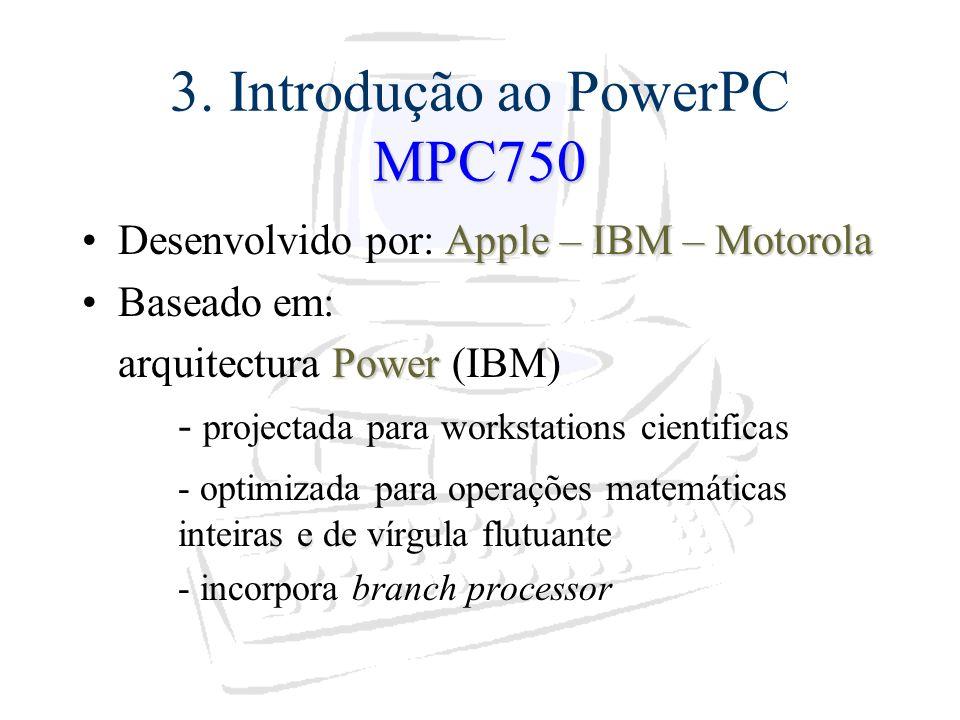 3. Introdução ao PowerPC MPC750