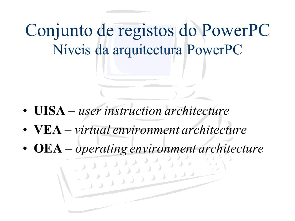 Conjunto de registos do PowerPC Níveis da arquitectura PowerPC
