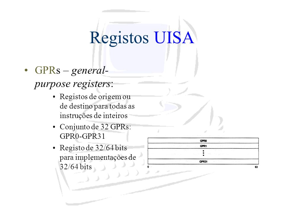 Registos UISA GPRs – general-purpose registers: