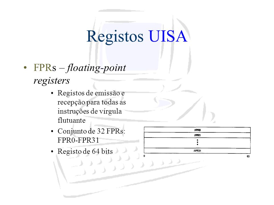 Registos UISA FPRs – floating-point registers