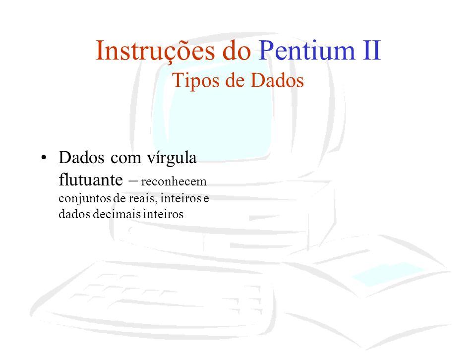 Instruções do Pentium II Tipos de Dados