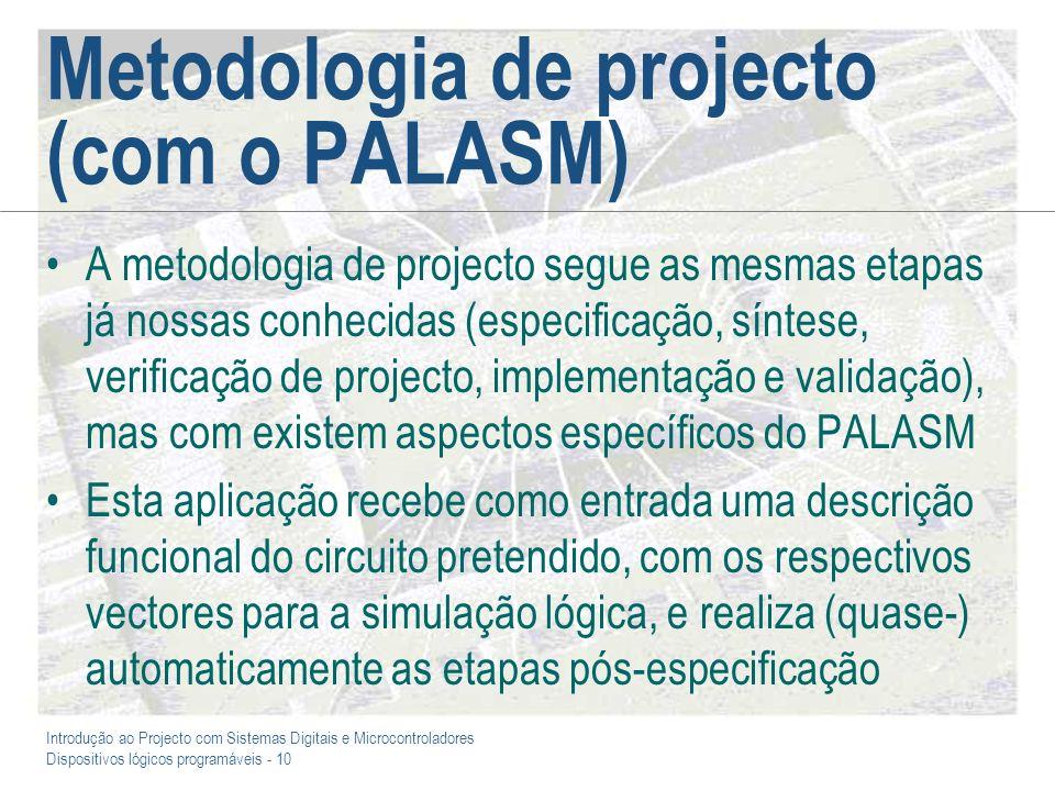 Metodologia de projecto (com o PALASM)