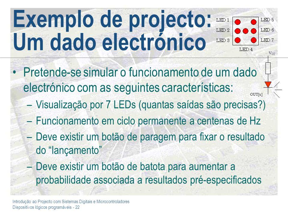 Exemplo de projecto: Um dado electrónico