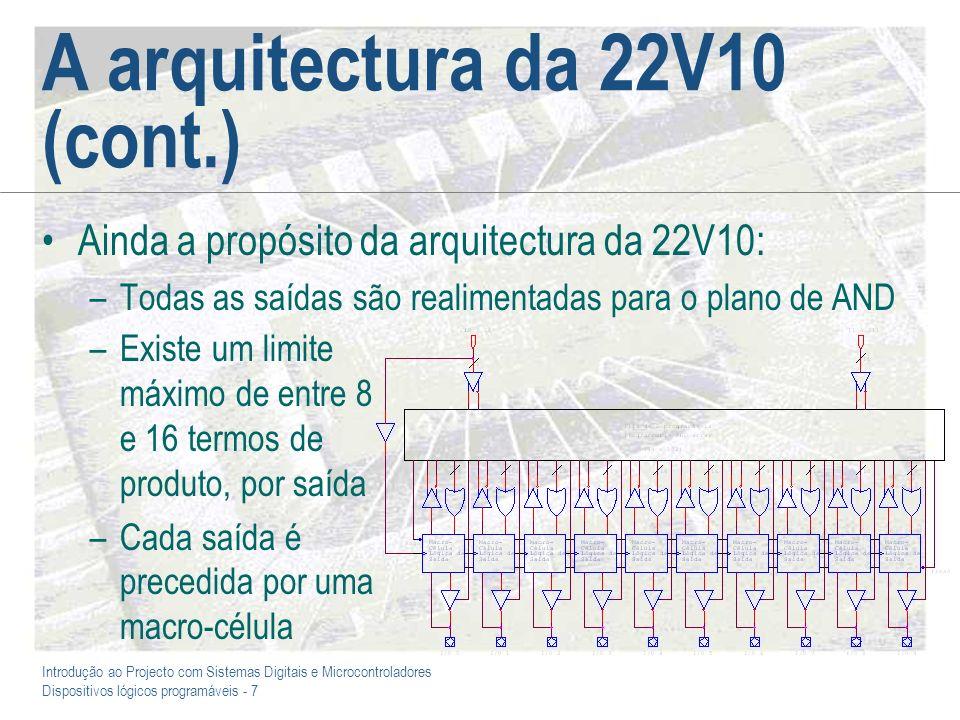 A arquitectura da 22V10 (cont.)