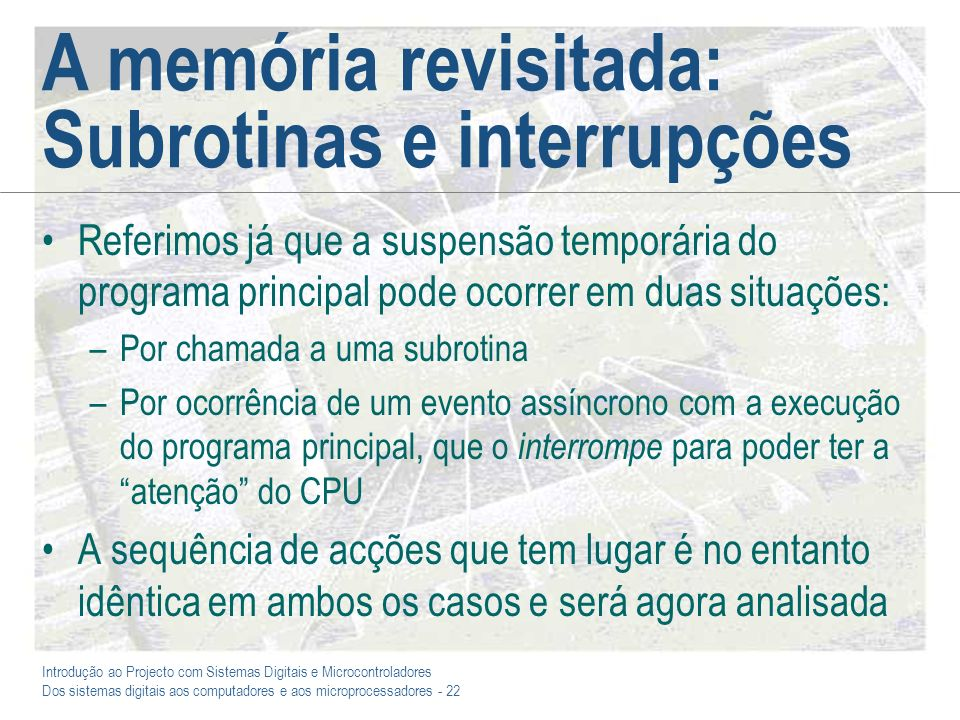 A memória revisitada: Subrotinas e interrupções