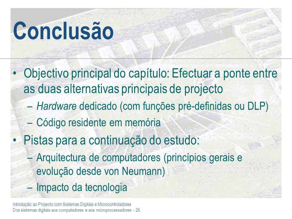 Conclusão Objectivo principal do capítulo: Efectuar a ponte entre as duas alternativas principais de projecto.