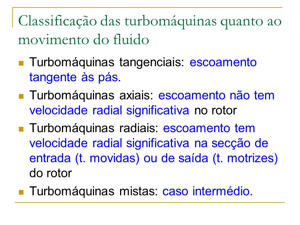 Classificação das turbomáquinas quanto ao movimento do fluido