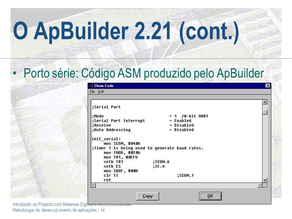 O ApBuilder 2.21 (cont.) Porto série: Código ASM produzido pelo ApBuilder