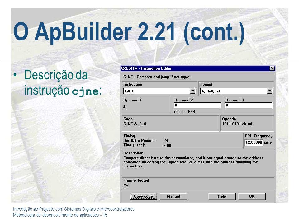 O ApBuilder 2.21 (cont.) Descrição da instrução cjne: