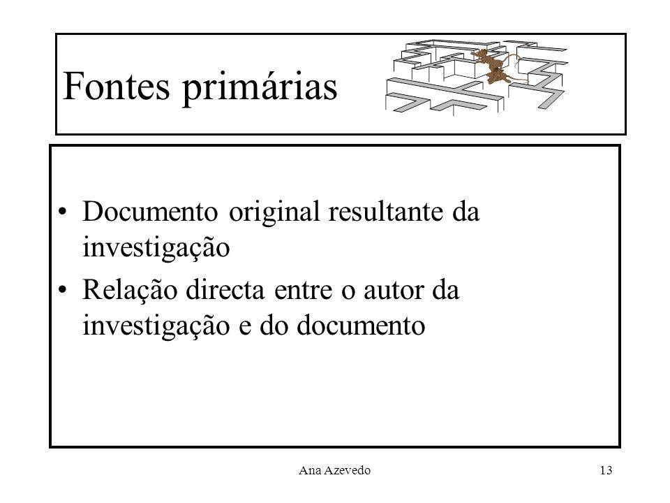 Fontes primárias Documento original resultante da investigação
