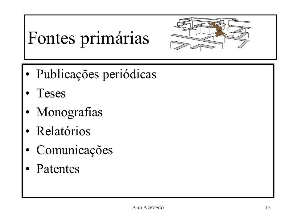 Fontes primárias Publicações periódicas Teses Monografias Relatórios