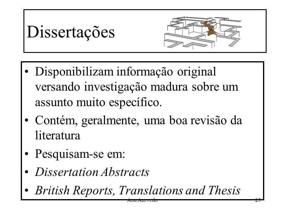Dissertações Disponibilizam informação original versando investigação madura sobre um assunto muito específico.