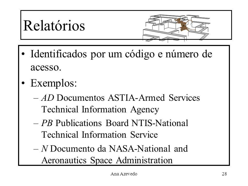 Relatórios Identificados por um código e número de acesso. Exemplos: