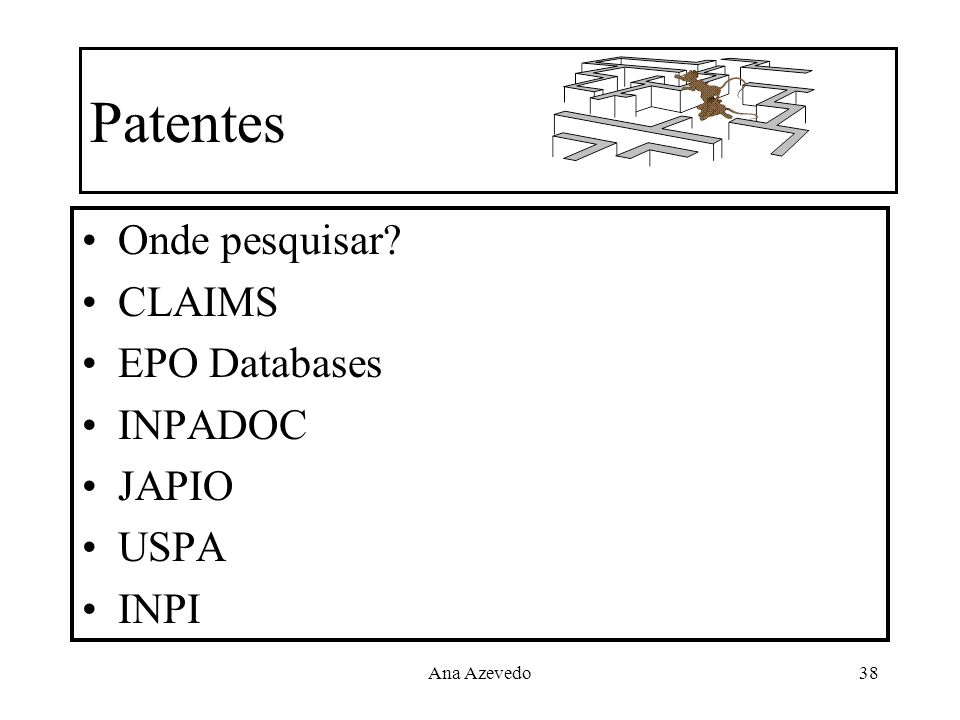 Patentes Onde pesquisar CLAIMS EPO Databases INPADOC JAPIO USPA INPI