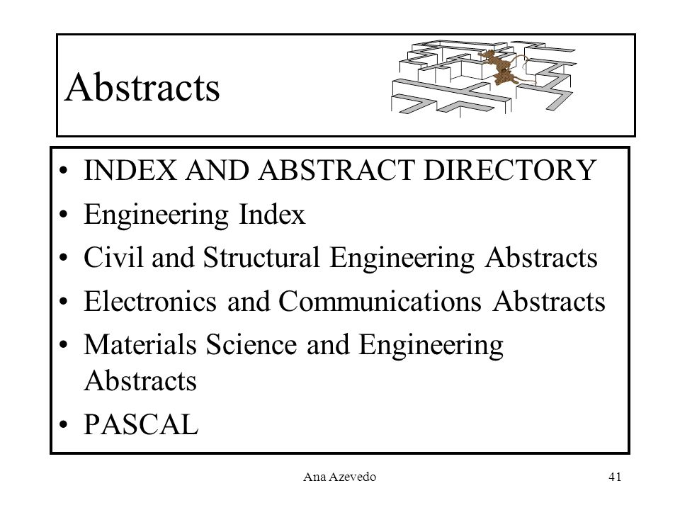 Abstracts INDEX AND ABSTRACT DIRECTORY Engineering Index