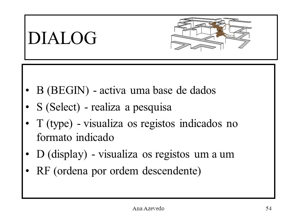 DIALOG B (BEGIN) - activa uma base de dados