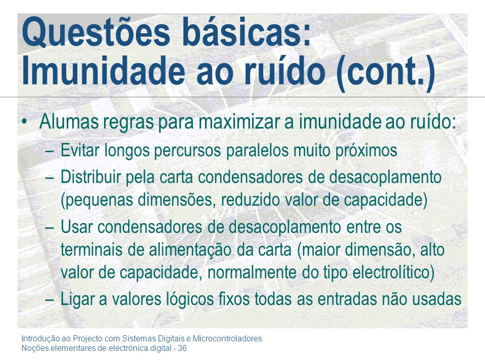 Questões básicas: Imunidade ao ruído (cont.)