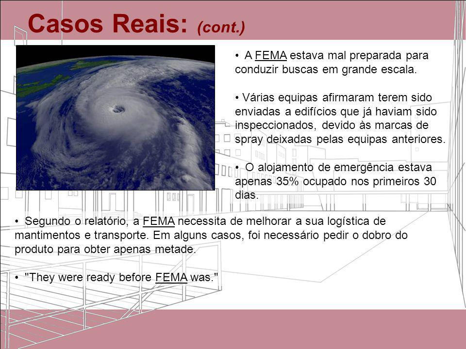 Casos Reais: (cont.) A FEMA estava mal preparada para conduzir buscas em grande escala.