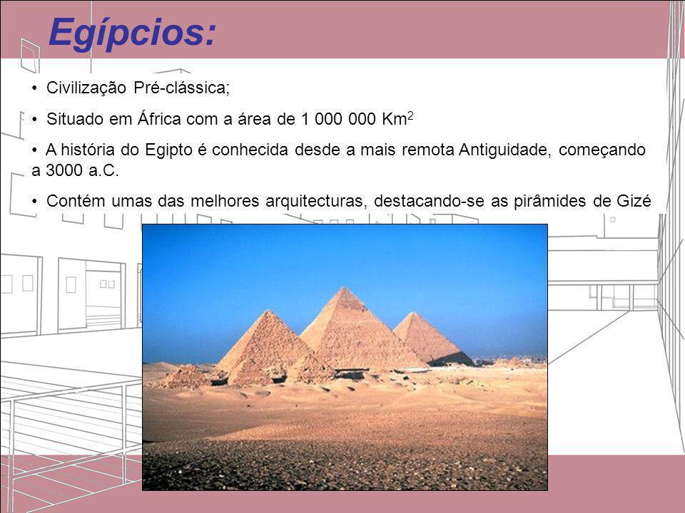 Egípcios: Civilização Pré-clássica;