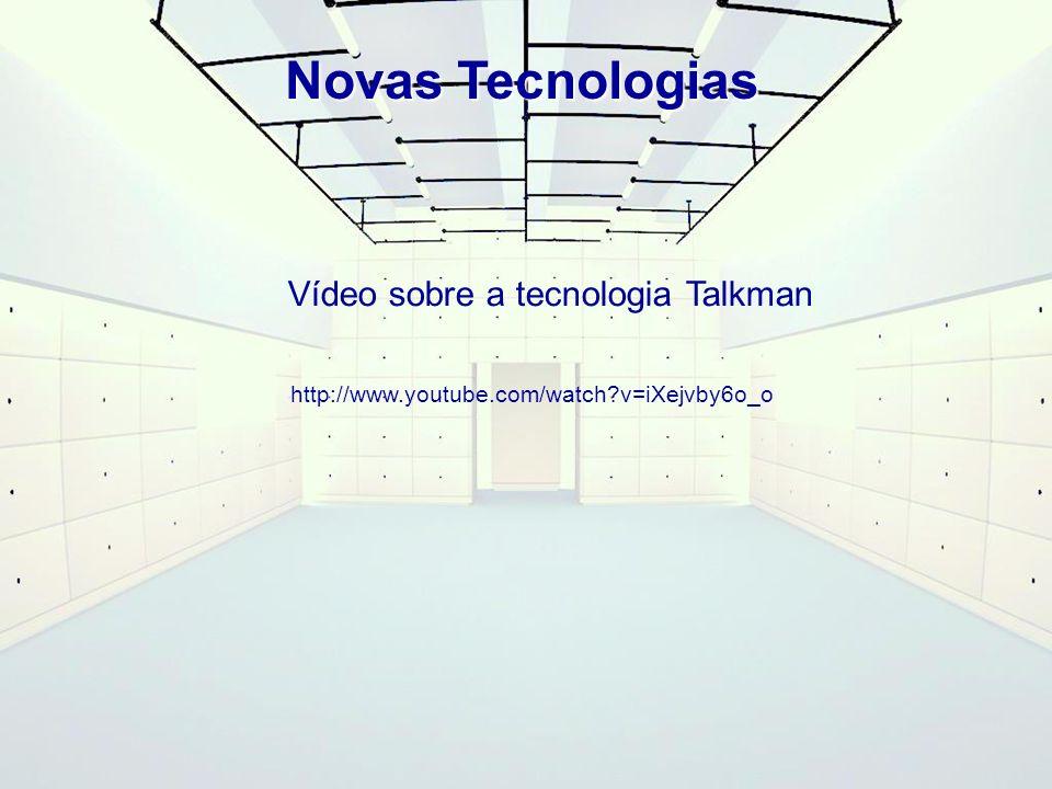 Novas Tecnologias Vídeo sobre a tecnologia Talkman