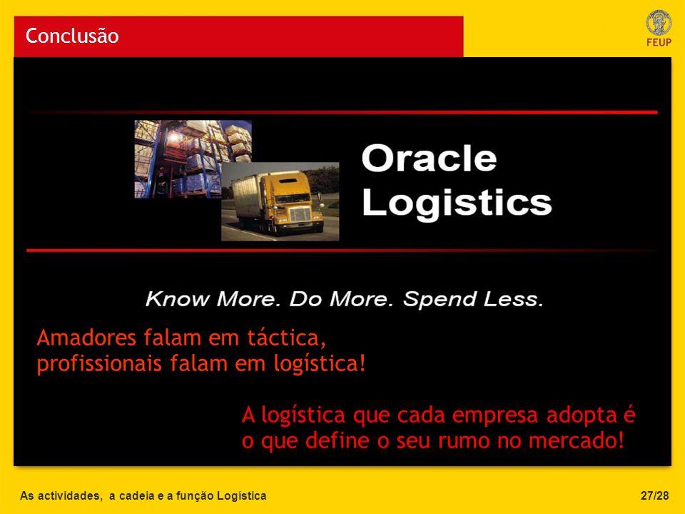 Amadores falam em táctica, profissionais falam em logística!