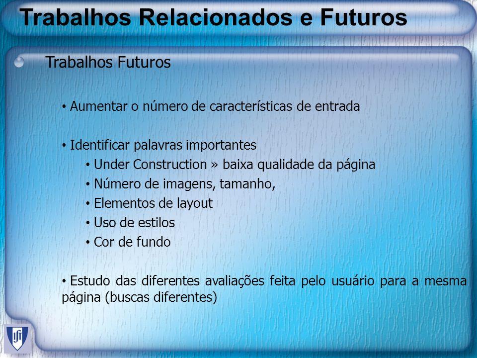 Trabalhos Relacionados e Futuros