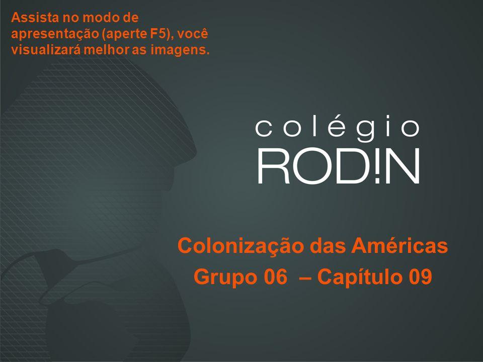 Colonização das Américas Grupo 06 – Capítulo 09