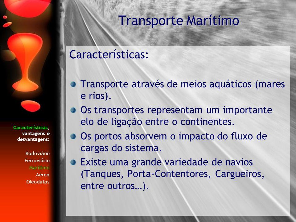 Transporte Marítimo Características: