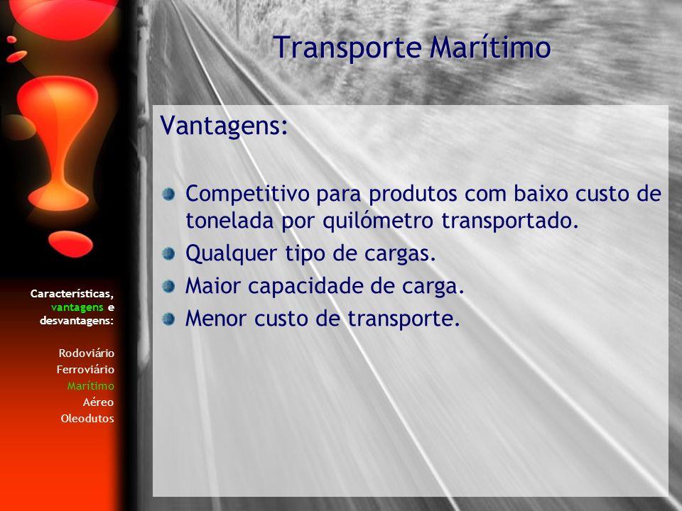 Transporte Marítimo Vantagens: