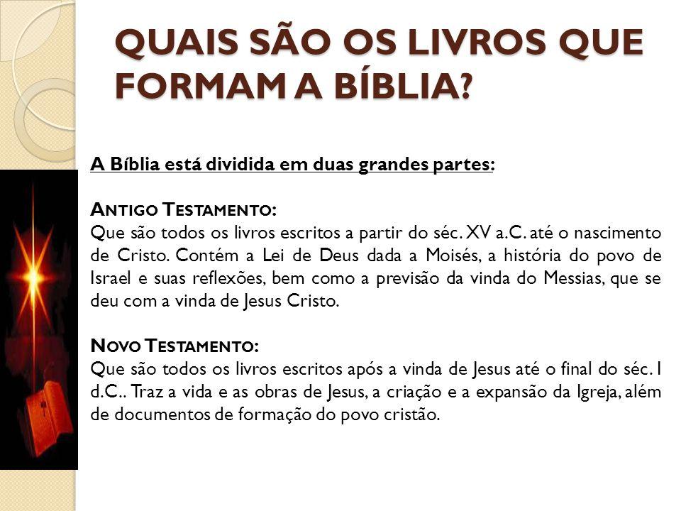 QUAIS SÃO OS LIVROS QUE FORMAM A BÍBLIA