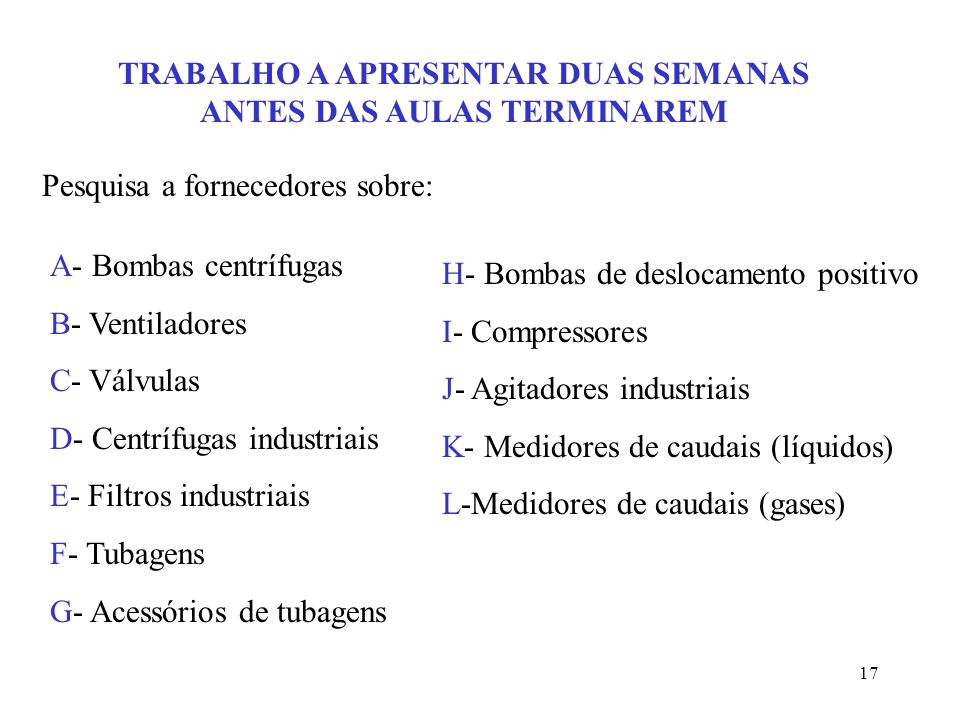 TRABALHO A APRESENTAR DUAS SEMANAS ANTES DAS AULAS TERMINAREM