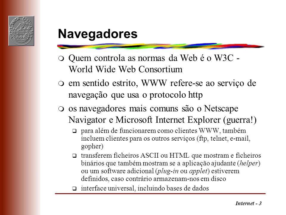 Navegadores Quem controla as normas da Web é o W3C - World Wide Web Consortium.