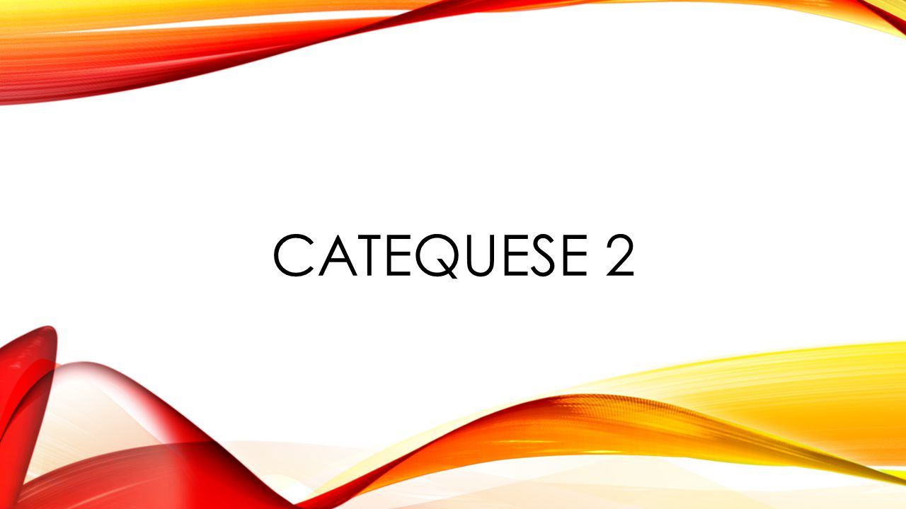 Catequese 2