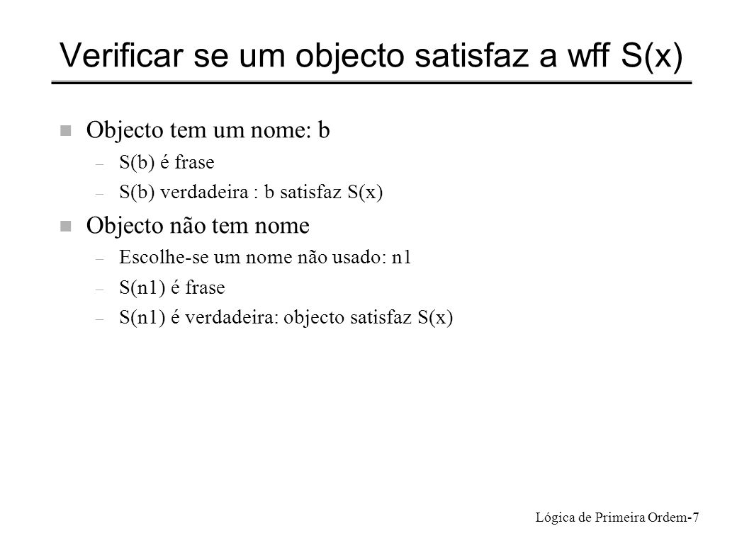Verificar se um objecto satisfaz a wff S(x)