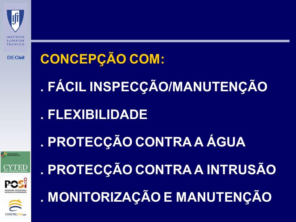 CONCEPÇÃO COM: . FÁCIL INSPECÇÃO/MANUTENÇÃO. . FLEXIBILIDADE. . PROTECÇÃO CONTRA A ÁGUA. . PROTECÇÃO CONTRA A INTRUSÃO.