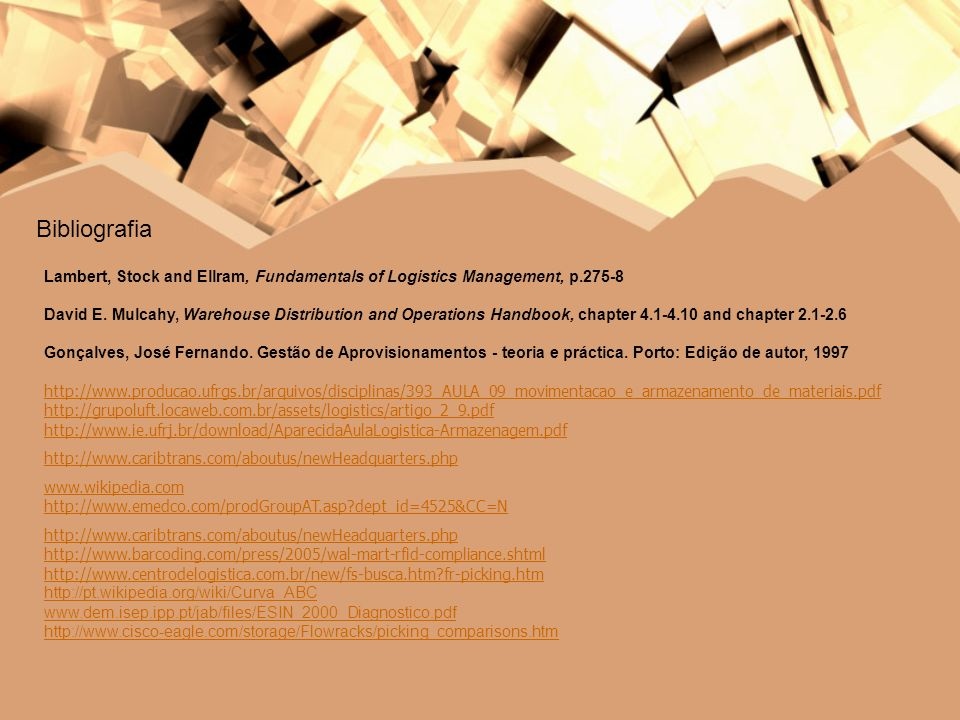 Bibliografia Lambert, Stock and Ellram, Fundamentals of Logistics Management, p.275-8.