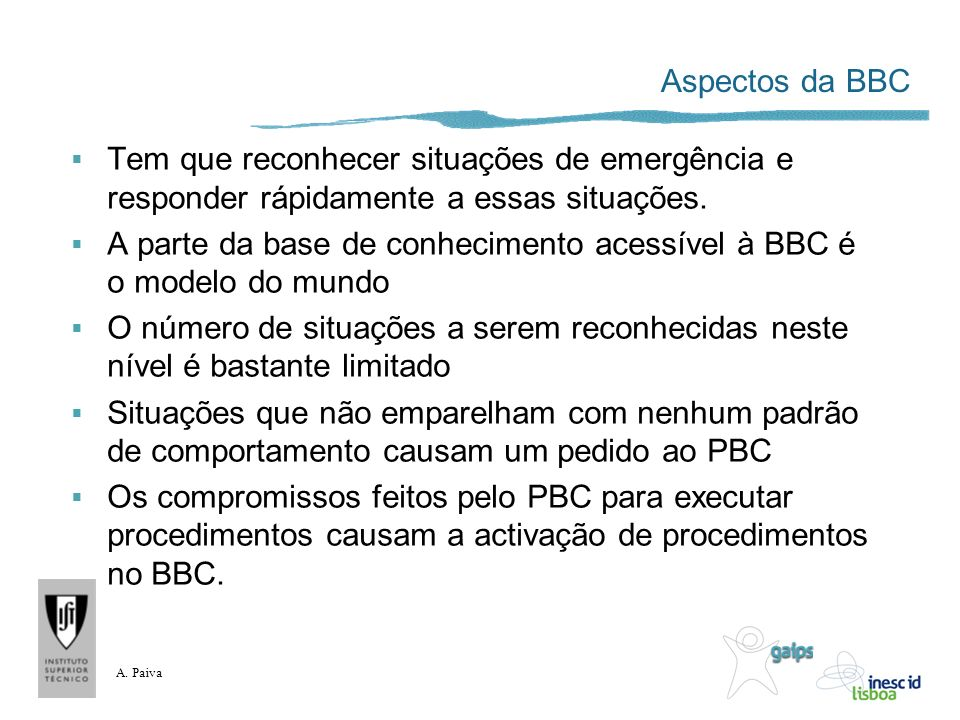 Aspectos da BBC Tem que reconhecer situações de emergência e responder rápidamente a essas situações.